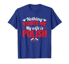 Load image into Gallery viewer, Mens Nothing Scares Me My Wife Is Polish - Polish Husband T-Shirt