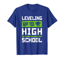 Load image into Gallery viewer, Leveling Up To High School Tee Shirt Funny Gaming Graduation