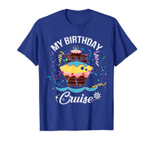 Load image into Gallery viewer, My Birthday Cruise T Shirt for Men, Women and Kids