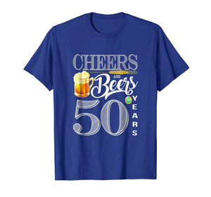 50th Birthday Shirt Cheers And Beers To 50 Years T-Shirt