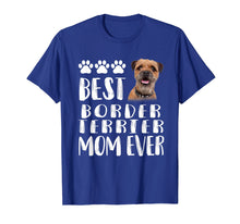 Load image into Gallery viewer, Best Border Terrier Mom T Shirt Dog Lover Gift Tee