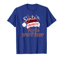 Load image into Gallery viewer, Santa's Favorite Nurse practitioner Christmas Red Plaid Xmas T-Shirt
