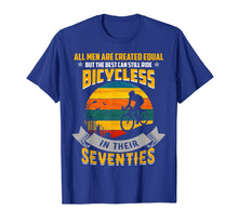 Load image into Gallery viewer, All Men Created Equal Can Still Ride Bicycles In Seventies T-Shirt