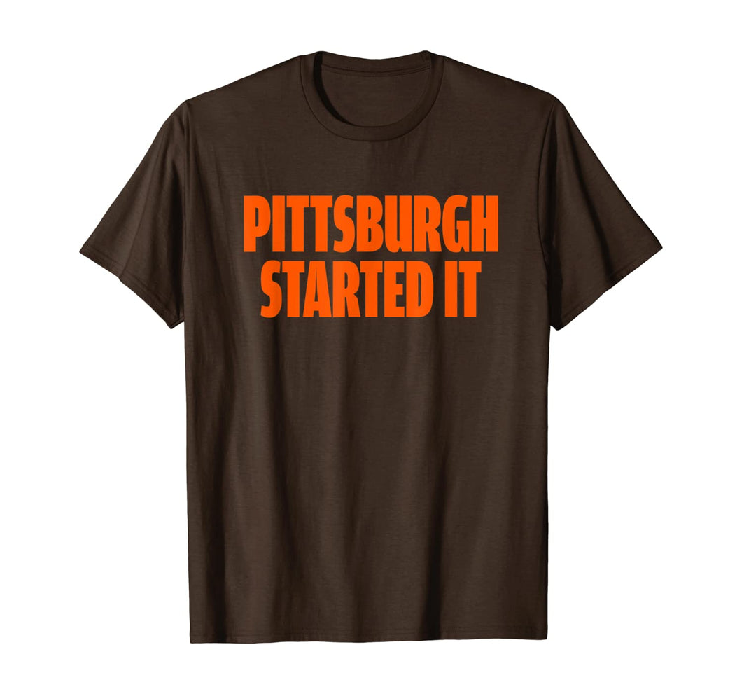 Pittsburgh Started It Shirt Viral Quote T-Shirt