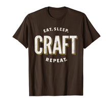 Load image into Gallery viewer, Eat Sleep Craft Repeat Funny Crafty Crafting T-Shirt Gift