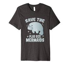 Load image into Gallery viewer, Save The Plus Size Mermaids Shirt - Funny Save Manatees Tee