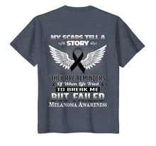 Load image into Gallery viewer, My scars tell a story. Melanoma Awareness Shirt