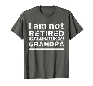 Mens I'm Not Retired I'm A Professional Grandpa Father Day Gift