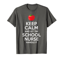 Load image into Gallery viewer, Keep Calm And Let The School Nurse Handle It T-Shirt