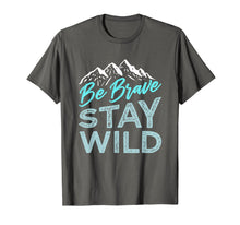 Load image into Gallery viewer, Be Brave Stay Wild T-Shirt Wilderness Outdoors Hiking Blue