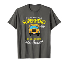 Load image into Gallery viewer, School Bus Driver Shirt - Bus Driver Superhero Shirt Gift