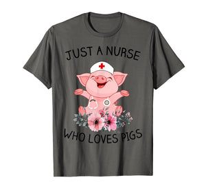 Just A Nurse Who Loves Pigs Shirt Gift