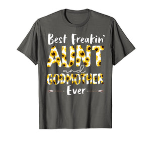 BEST FREAKIN' AUNT & GODMOTHER EVER SUNFLOWER TSHIRT