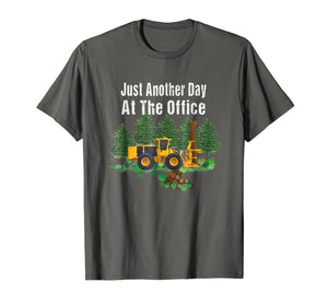 Logging Feller Buncher Driver Timber Just Another Day Shirt