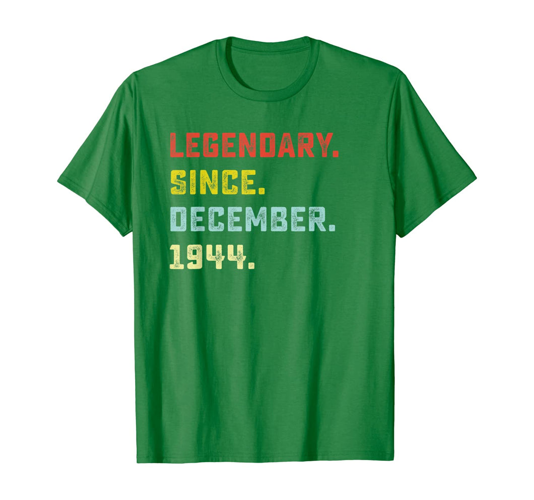 Legendary Since December 1944 Birthday Gift For 75 Yrs Old T-Shirt