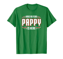 Load image into Gallery viewer, Papa Tshirt - Have No Fear Pappy Is Here T-shirt