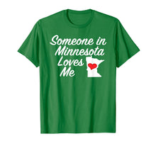 Load image into Gallery viewer, Someone in Minnesota Loves Me T-Shirt | Cute Gift MN
