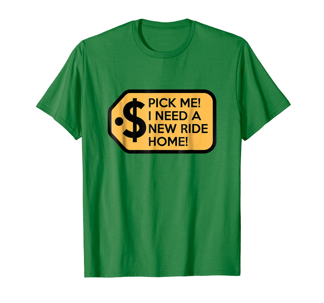 Pick Me I Need a New Ride Home Game Show T-Shirts