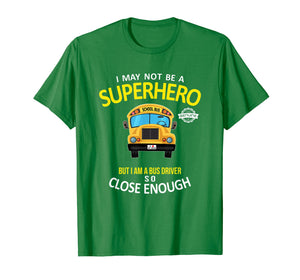 School Bus Driver Shirt - Bus Driver Superhero Shirt Gift