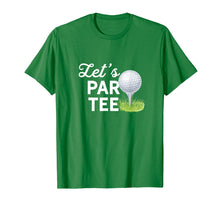 Load image into Gallery viewer, Let's Par Tee Golf Ball With Tee Pin Funny Golf Club T-Shirt