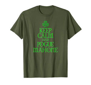 Keep Calm and Pogue Mahone funny Irish Celtic t-shirt