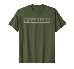 Proud Unapologetically SHAMELESS Distressed T Shirt!