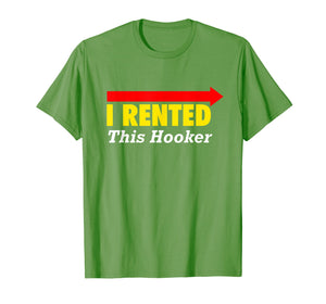Mens CLASSY I Rented This Hooker T Shirt