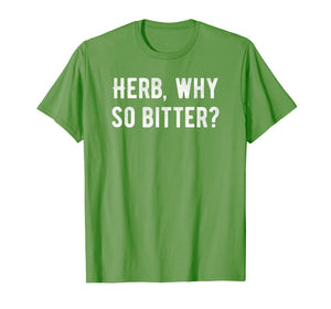 Passover Bitter Herbs Maror Funny Pun Quote T Shirt