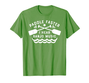 Paddle Faster I Hear Banjo Music T-Shirt Funny Canoeing Tee