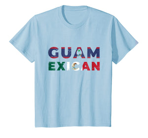 Mexican Guam Chamorro T-Shirt Funny Gift Idea