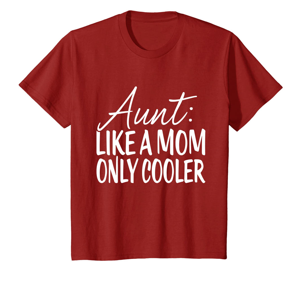 Aunt Like Mom Only Cooler Tshirt - Tee For Aunties