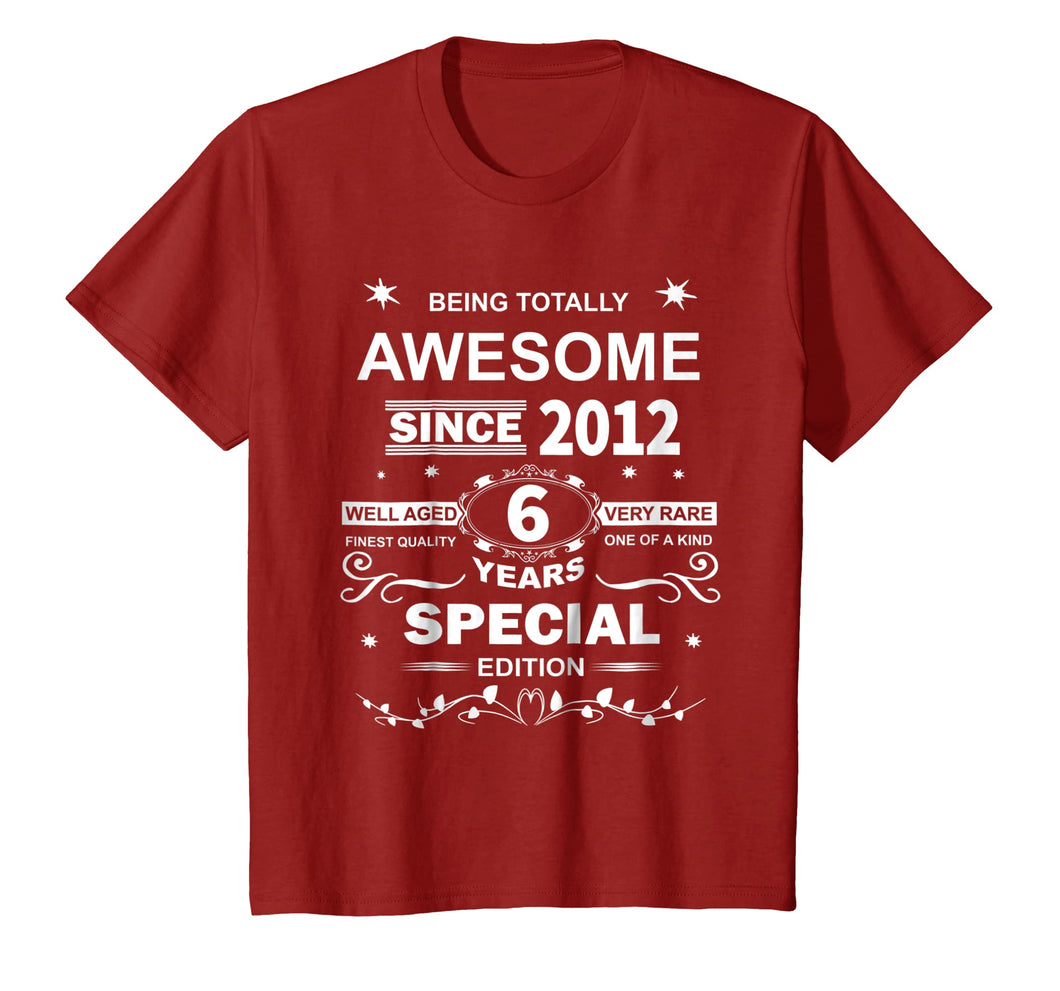 Awesome Since 2012 Special Edition 6th Birthday T-Shirt