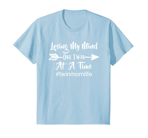 Losing My Mind One Twin At A Time #twinmomlife T-Shirt