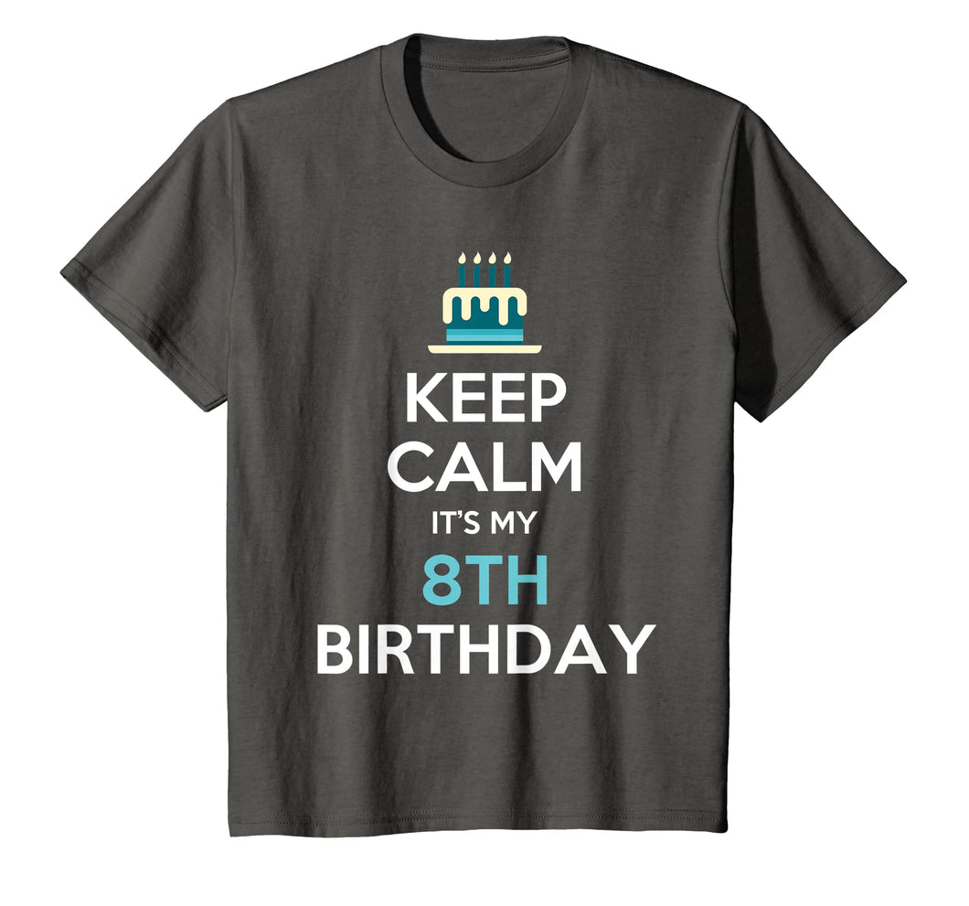 Keep Calm It's My 8th Birthday 8 Years Old T-Shirt