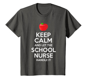 Keep Calm And Let The School Nurse Handle It T-Shirt