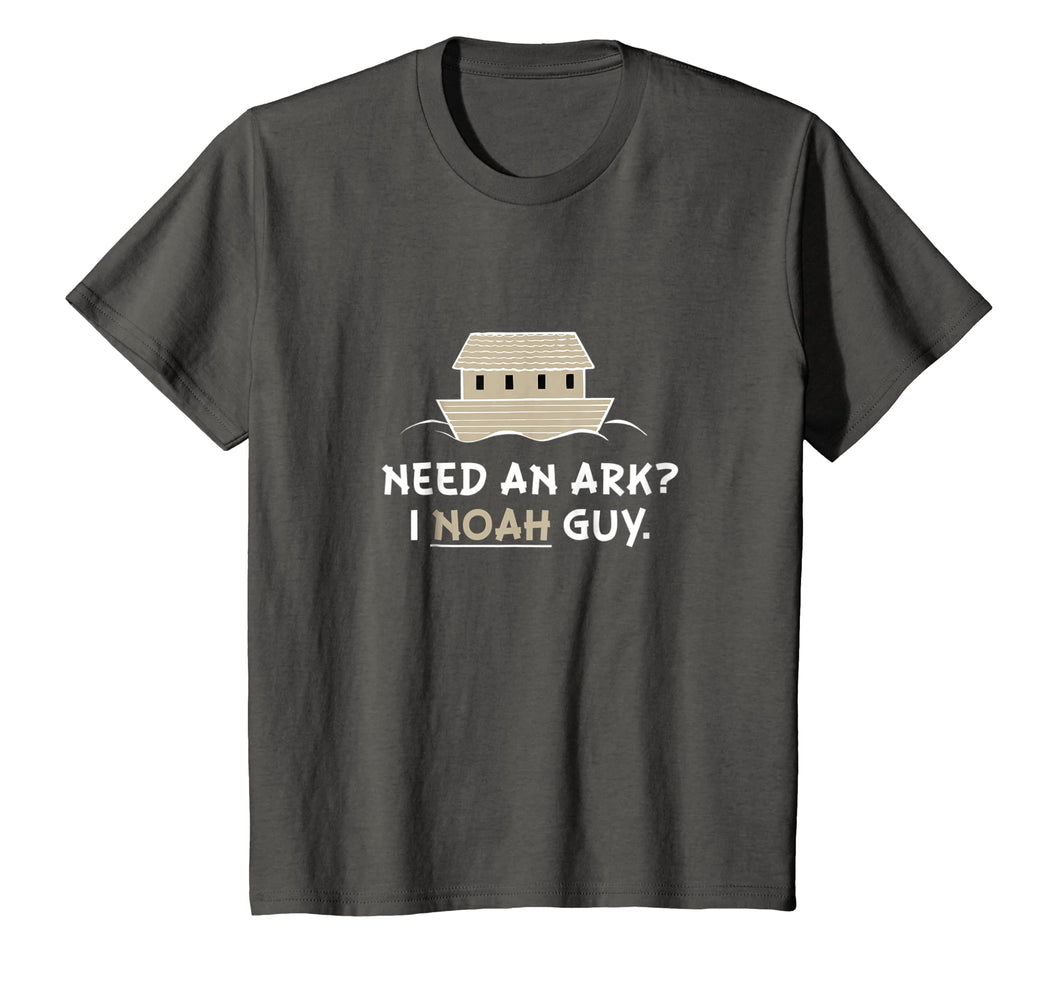 Need an Ark? I Noah Guy Shirt. Multiple Sizes & Colors.