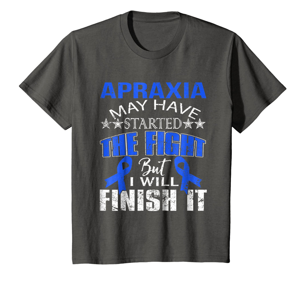 Apraxia started the fight i'll finish it t shirt