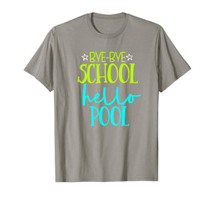 Bye Bye School Hello Pool Funny School T Shirt