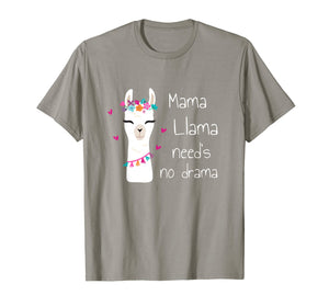 Mama Llama need's no drama - Funny & Cute Mom Gift T-Shirt