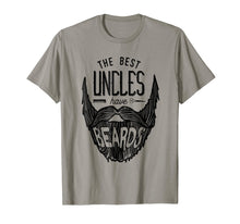 Load image into Gallery viewer, The Best Uncles Have Beards Shirt Funny Uncle Beard Gift Men