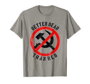 Better Dead Than Red Shirt | Cool Philistine T-shirt Gift
