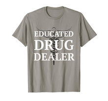 Load image into Gallery viewer, Educated Drug Dealer Pharmacist Caduceus College T-Shirt