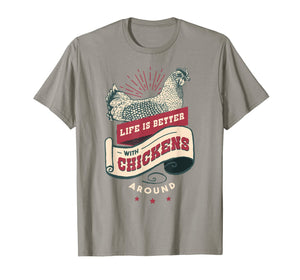 Life Is Better With Chickens Around Vintage Farm Farmer Gift T-Shirt