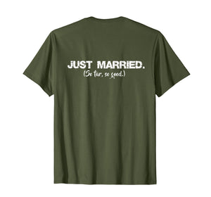 Just Married (So Far So Good) Bride Groom Funny T-Shirt
