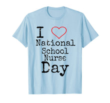 Load image into Gallery viewer, National School Nurse Day Shirt - Funny School Nurse Day Tee