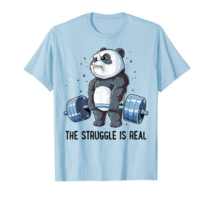 Panda T Shirt The Struggle Is Real Weightlifting Fitness Gym