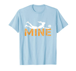 Love Volleyball Mine T Shirt - Funny Volleyball Shirt