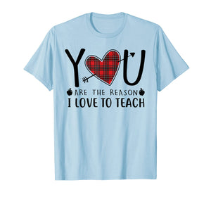 Red Plaid YOU Are The Reason I Love To Teach Teacher T-Shirt