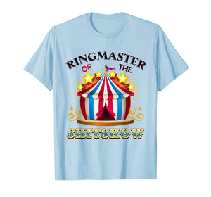 Ringmaster of the Shitshow  - Welcome to the Shitshow T-Shirt