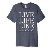 Load image into Gallery viewer, Baseball Live Life Like a 3 and 1 Count Shirt